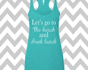 Let's Go To The Beach and Drink Lunch Tank Top Exercise Tank Vacation Tank Top Cute Womens Gym Tee Funny Workout Top Wine Drinking Tank