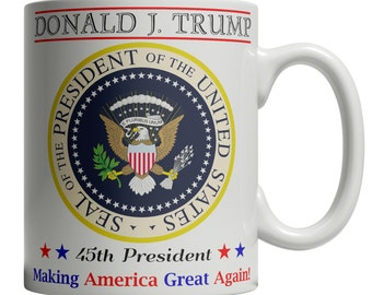 Trump Mug | Donald Trump 45th President of the USA Mug | Making America Great Again | Presidential Seal Coffee Mug |  11oz Ceramic 490