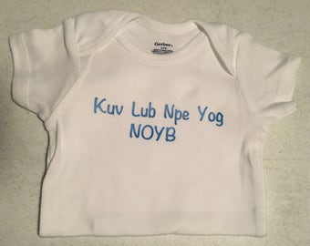 Kuv lub npe yog NYOB( None of your business) Or Name of your baby ) ! Hmong / Onesie