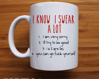 Swear word mug, I know I swear a lot Mug, funny mug, ceramic mug, gift for friend, naughty, swear, coffee mug, tea cup, personalised mug,