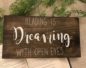 Reading is Dreaming With Open Eyes, Wood sign, rustic sign, reading sign, library sign, teacher gift, dreaming, read, bookshelf sign