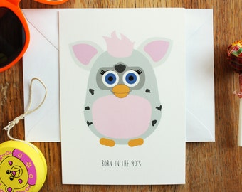 """Card A6, """"Born in the 90's"""", Furby, toy, girl"""