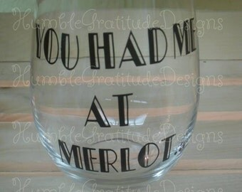Stemless Wineglass - You Had Me at Merlot - Personalized