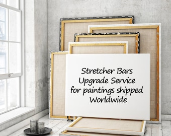 Stretcher Bars Upgrade Service for Paintings shipped Worldwide