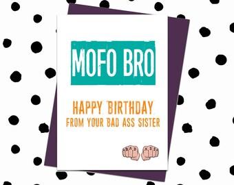 Brother Birthday Card. Funny Brother Birthday Card. Happy Birthday Brother. From Sister. Happy Birthday Bro Card. Mofo Bro