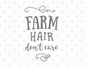 Farm SVG Farm svg file Farm hair don't care svg Farm hair svg Farm cut file Farm Svg cut file cricut cameo svg Farm Family SVG Farm hair svg