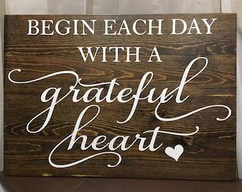 Begin Each Day With a Grateful Heart | Gallery Wall | Wooden Sign | Handmade | Custom | Housewarming Gift | Love |