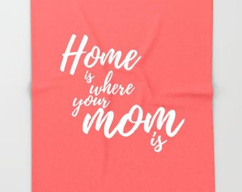 Mothers day from Daughter, Mothers Day Gift For Wife, Home Is Where Your Mom Is, Gifts For Mom From Daughter, Coral Home Decor Green Blanket