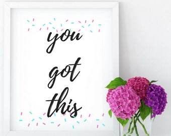 Motivational Quote-You Got This Printable Art, Office Wall Decor, PDF Digital Download, Printable Gift, Inspirational Quote