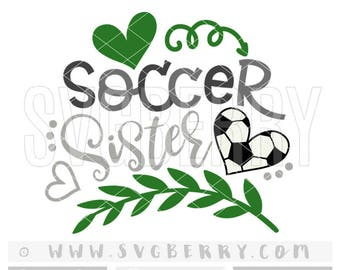 Soccer Sister SVG / soccer sister shirt soccer gifts for girls / soccer ball svg / soccer shirt ball heart / cutting files iron on decal /Bh