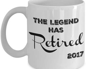 Retirement Gifts for Women, Men - The Legend Has Retired 2017 Coffee Mug - Gag Gifts for a Fireman, Police Officer, Nurses, Teachers, Man