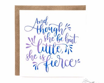 Baby girl card in blue and lilac! 'And though she be but little, she is fierce' - William Shakespeare quote, screen printed.