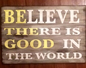 Be the good! Wooden sign