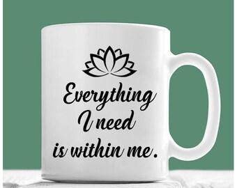Buddha Mug, Everything I Need Is Within Me, Quotes Of The Buddha, Meditation Mug, Lotus Tea Mug, Spiritual Quotes, Spiritual Coffee Mugs