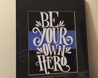 Be Your Hero - Thin Blue Line