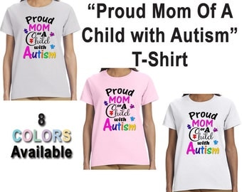 Proud Mom Of A Child With Autism T-Shirt, Awareness, Autistic