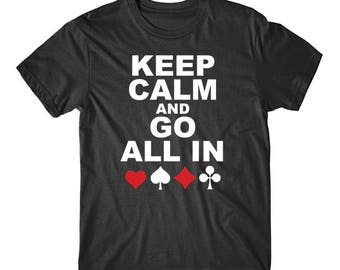 Keep Calm And Go All In Funny Poker Gambling T-Shirt