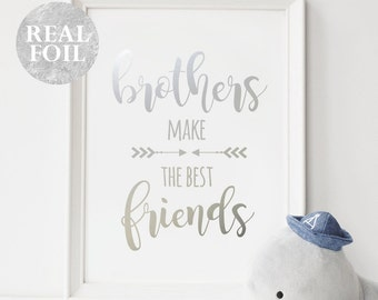 Brothers Make The Best Friends, Typography Wall Art, Gold Silver Rose Gold Foil Quote, White Home Decor, Nursery Print, Baby Room