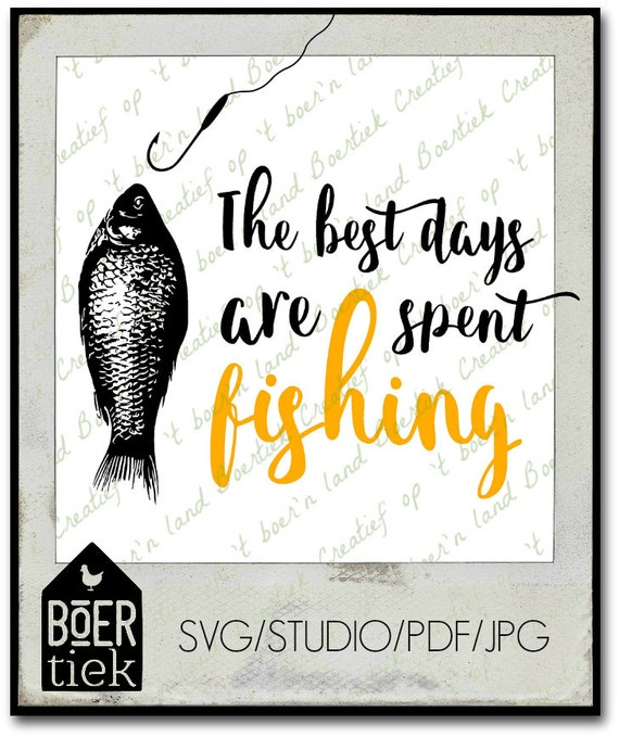 The best days are spent fishing svg studio pdf jpg file for Best days for fishing