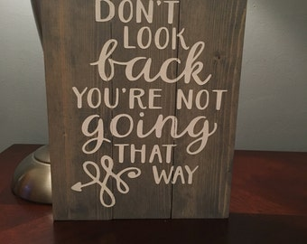 Don't look back sign, direction sign, home decor
