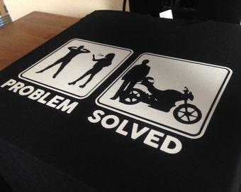 Funny Biker T Shirt - Problem Solved Motorcycle