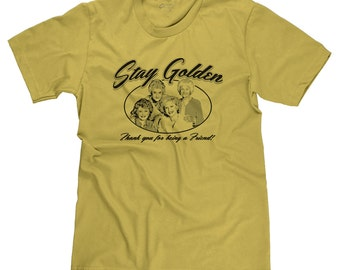 Stay Golden Thank You For Being A Friend Golden Girls Funny 80s TV Show Betty White Parody T-shirt Tee