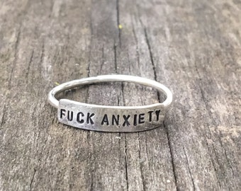 "Sterling Silver Ring, Hand Stamped, ""F*** ANXIETY"", Made To Order"
