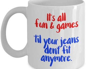 It's All Fun & Games Until... - Funny Sarcastic Coffee Mug - Great Gift For Friend, Family Or Office Worker