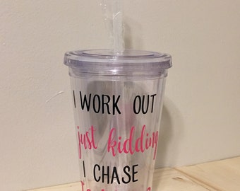 I work out just kidding i chase toddlers 16oz tumbler