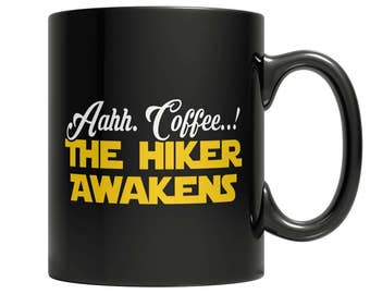Aahh Coffee..! The Hiker Awakens Mug