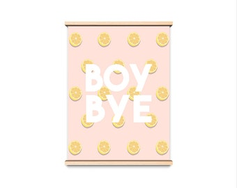 Beyonce, Boy Bye Quote Print, Poster, 8x10, A4, A3, Lemonade, Illustration, Lyrics, Typography, Pop Culture, Wall Art