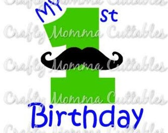 My 1st Birthday file // Mustache First Birthday Svg // Mustache Cut File // First Birthday Silhouette File // Cutting File // SVG file