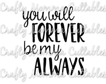You will forever be my always SVG file // Forever my always SVG // Love Cut File // Silhouette File // Cutting File // SVG file