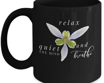 Looking for a Yoga Coffee Mug or Coffee Mug to help you Relax. Makes a Great Birthday Gift! Special Mugs for those who enjoy meditation!