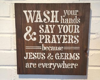 Wash Your Hands & Say Your Prayers Wood Sign