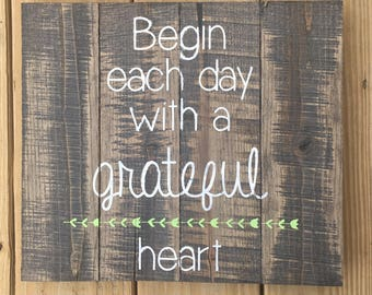 Begin Each Day with a Grateful Heart Wood Sign