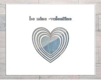 Valentine's Day, Be Mine, Valentine, Love and Romance, Heart, Denim, Printable, Instant Download, Digital Download, Multi Sizes, Digital Art