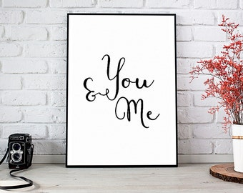 You And Me, Printable Art, Printable Decor, Instant Download Digital Print, Motivational Art, Home Decor, Wall Art Prints