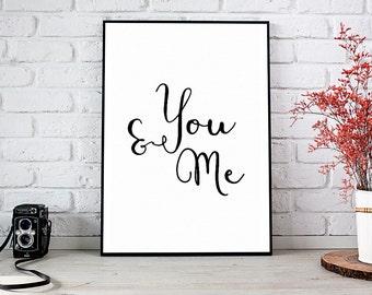 You And Me, Girlfriend Gift,Boyfriend Gift,Trending,Art Prints,Instant Download,Printable Art,Wall Art Prints,Digital Prints,Best Selling