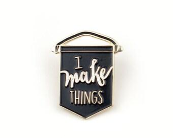 I make things - Enamel pin in black, lapel pin, banner