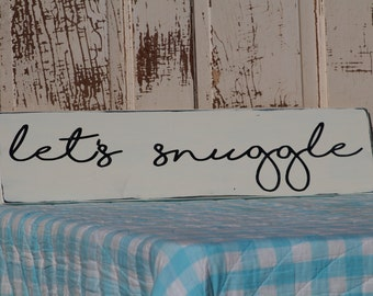 Let's Snuggle Wooden Sign Farmhouse Style