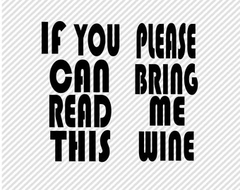 DiY If You Can Read This Please Bring Me Wine Socks - Svgs for Cricut - Valentines Cut File - DIY Wine Socks - Cut File For Wine Socks