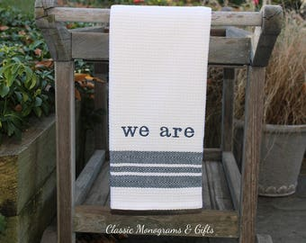 We Are | Penn State | Embroidered Kitchen Towel | 100% Cotton Towel | Gift For Cook | Bridal Shower | Tailgate | Housewarming
