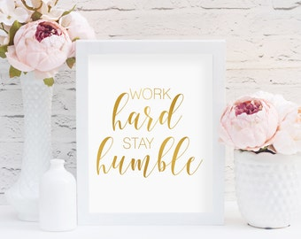 Work Hard Stay Humble Print, Instant Download, Gold Foil Print, Girl Quote Print, Office Decor, Printable Quote, Typography Print