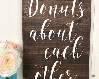 Donuts about each other // Custom Wedding Wood Sign // Custom Sign // Home Decor // Wedding Sign // Wood Sign // Quote Sign