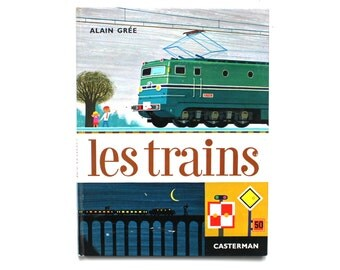 1964 Alain Gree Book Les Trains French Version Vintage 1960s by Casterman