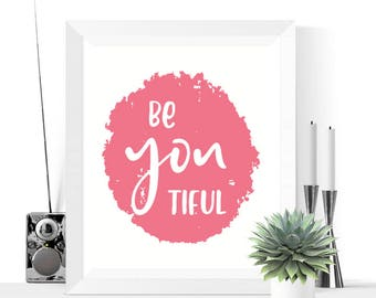 Printable Art | Be You Tiful Art Printable | Pink  | Modern Art |  Minimalist | Quote | Inspirational | Quotes | Pink Quotes