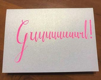 Guuuurl! Greeting Card