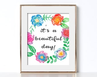 It's a Beautiful Day Poster Floral Printable Home Decor Poster Flower Printable Floral Art Bright Color Floral Art Bright Color Flower Art