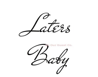 "Fifty Shades of Grey ""Laters Baby"" Printable"